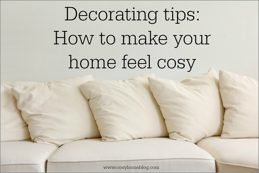 Cosy Decorating Ideas To Keep You Warm This Winter