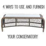4 ways to use and furnish your conservatory