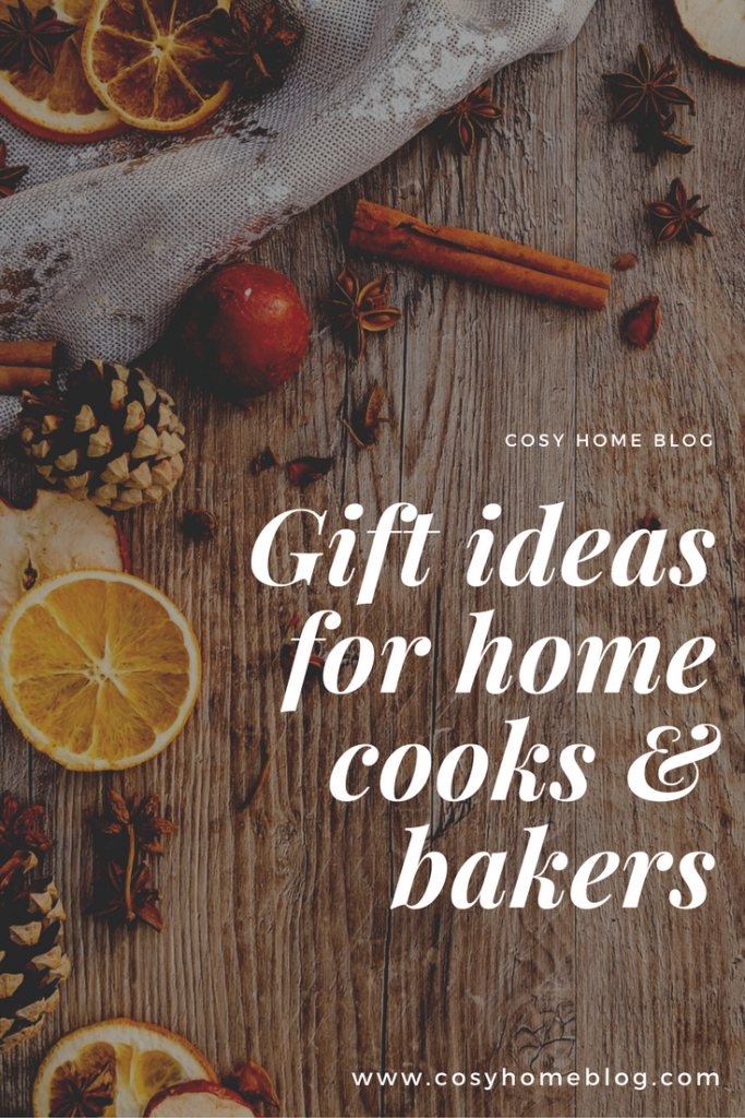 Cosy Home Blog's guide to gift ideas for people who love cooking and baking at home